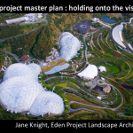 Eden Project: Holding onto the Vision