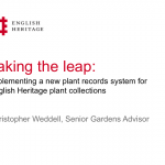 Taking the leap: implementing a new plant records system for English Heritage plant collections